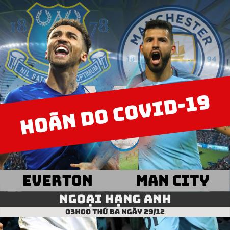 tin-everton-vs-man-city-hoan-covid