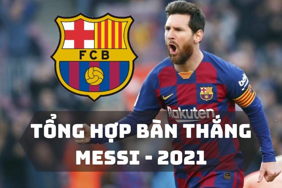 messi-2021-tong-hop-ban-thang