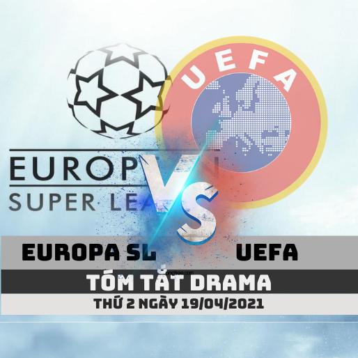 europa super league vs uefa tom tat drama 19-04