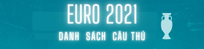 Danh sách cau thu euro 2021-2